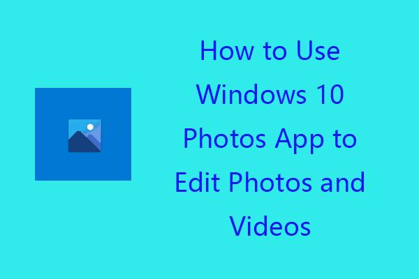 windows 10 photos and videos edit