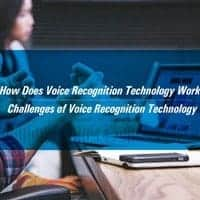 Challenges of Voice Recognition Technology
